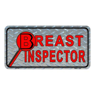 Breast Inspector Novelty Vanity Metal License Plate Tag Sign