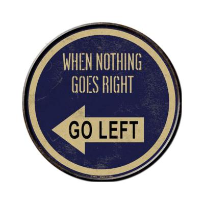Smart Blonde When Nothing Goes Right Novelty Metal Circular Sign C-563