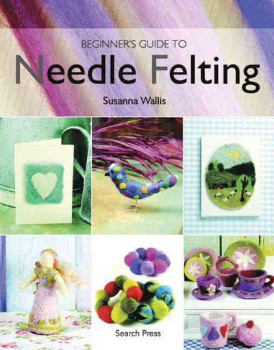 Beginners Guide to Needle Felting
