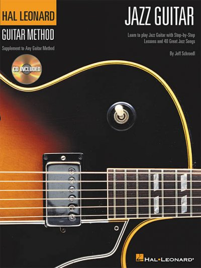 Jazz Guitar: Learn to Play Jazz Guitar With Step-by-step Lessons and 40 Great Jazz Songs (Guitar Method)