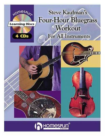Steve Kaufmans Four-Hour Bluegrass Workout: For All Instruments